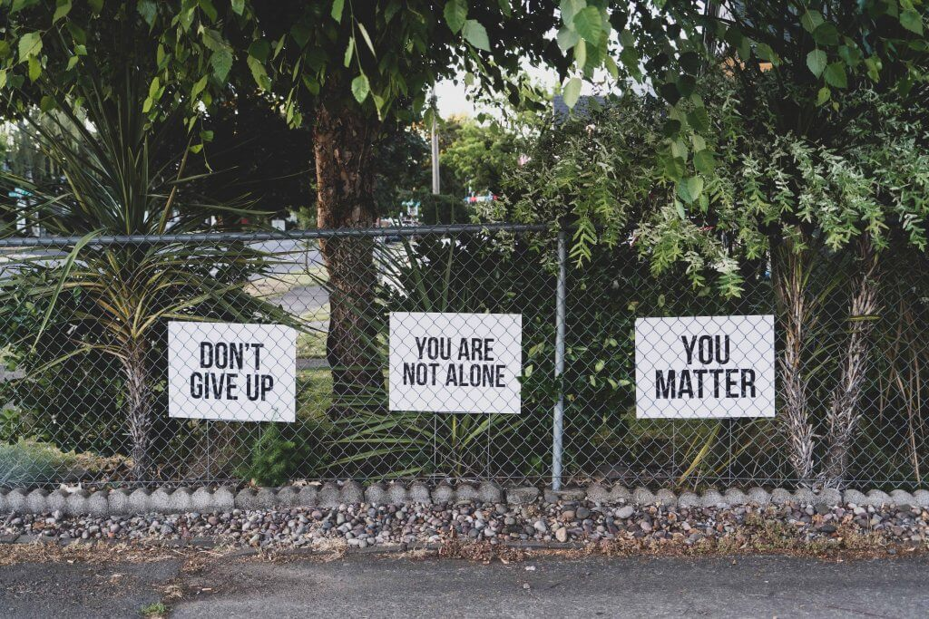 Don't Give Up. You're Not Alone. You matter