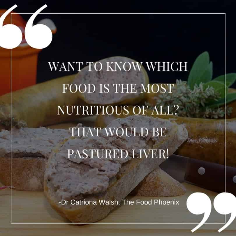 Pastured liver is the most nutritious food - qoute