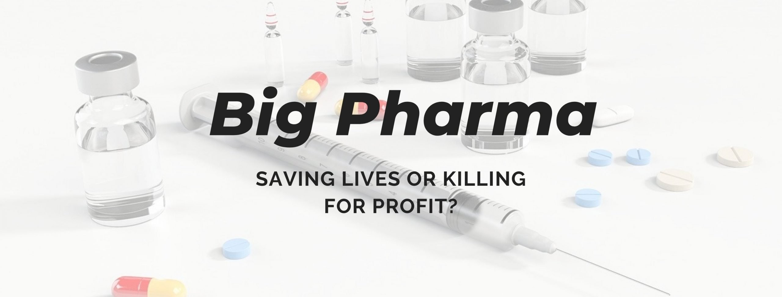 Big Pharma: Saving Lives or Killing for Profit?
