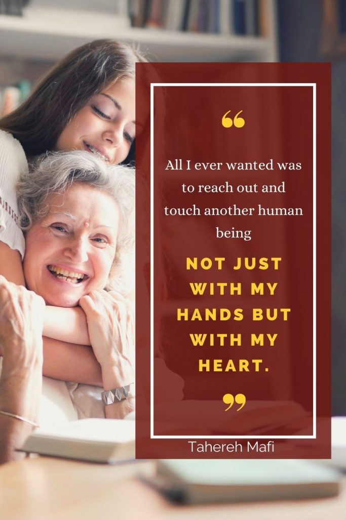All I ever wanted was to reach out and touch another human being not just with my hands but with my heart quote